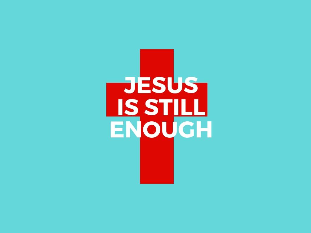 JESUSis stillenough